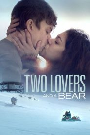 Two Lovers and a Bear (Dos amantes y un oso)