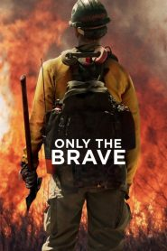 Only the Brave (Héroes en el infierno)