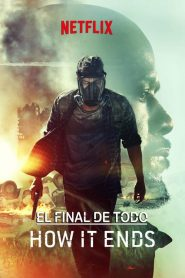 How It Ends (El final de todo)