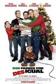Daddy's Home 2 (Dos padres por desigual)